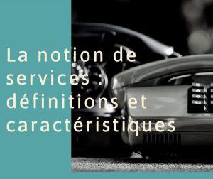 La notion de services : définitions et caractéristiques