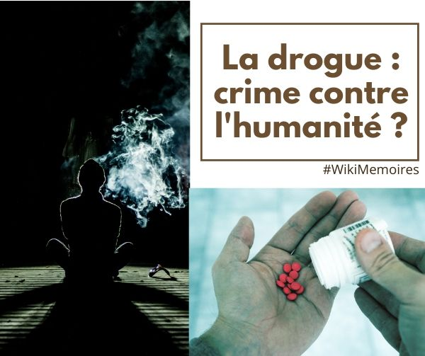 La drogue : crime contre l'humanité ? et le blanchiment