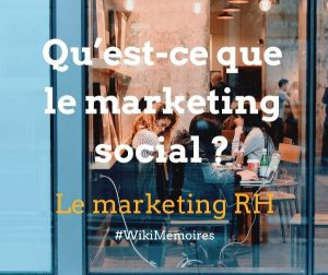Le marketing RH : Qu'est-ce que le marketing social ?