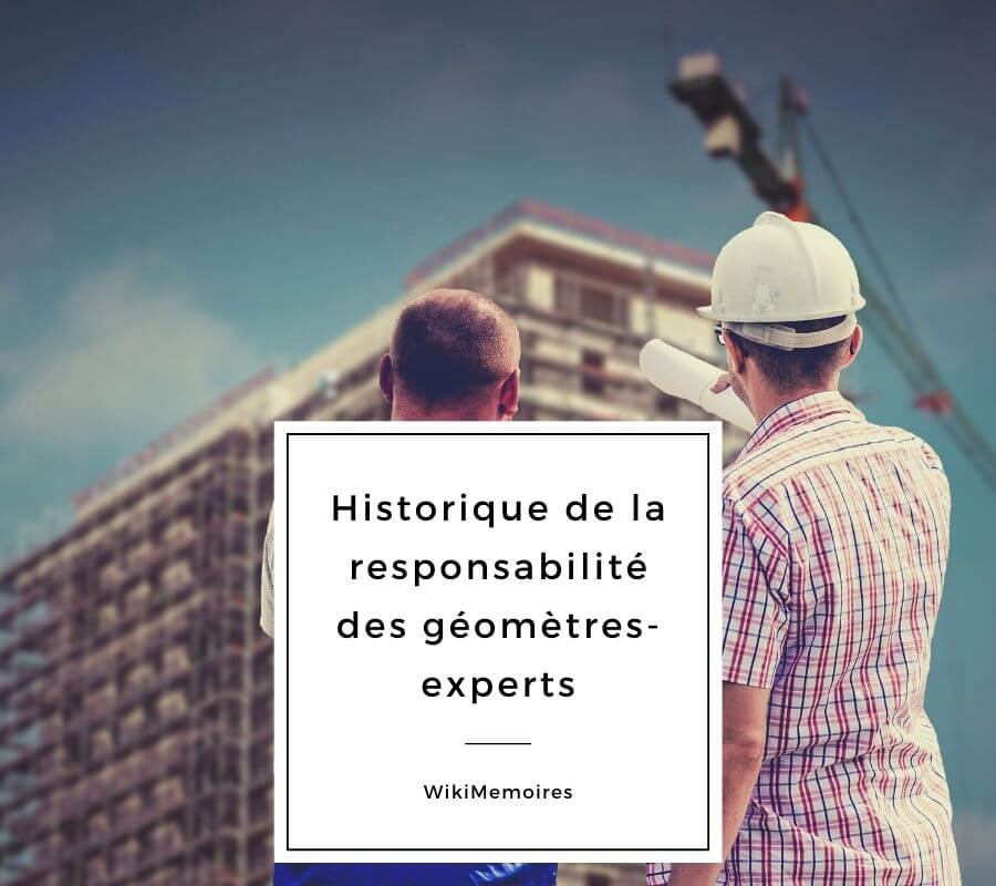 Historique de la responsabilité des géomètres-experts