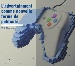 L'advertainment comme nouvelle forme de publicité