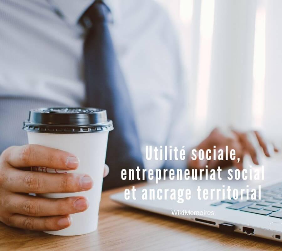 Utilité sociale, entrepreneuriat social et ancrage territorial