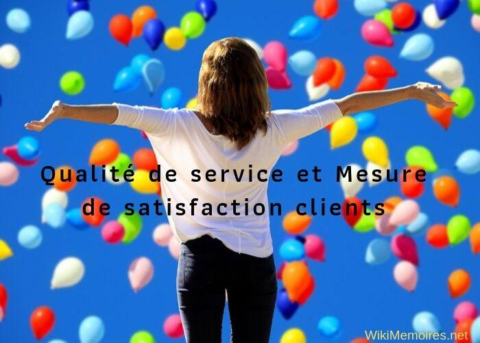 Qualité de service et Mesure de satisfaction clients