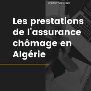 Les prestations de l'assurance chômage - Algérie
